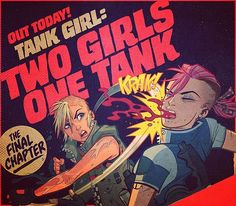 The 4th and last issue of #tankgirl #twogirlsonetank is OUT TODAY!! Epic…