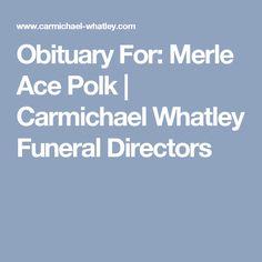 Obituary For: Merle Ace Polk | Carmichael Whatley Funeral Directors