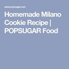 forward on the menu homemade milano cookies homemade milanos ...
