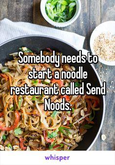 Motto: We send noods, unlike ya girl/boy.