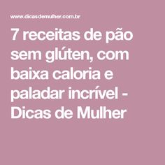 7 receitas de pão sem glúten, com baixa caloria e paladar incrível - Dicas de Mulher