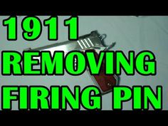 1911 REMOVING THE FIRING PIN AND REINSTALL
