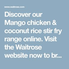 Discover our Mango chicken & coconut rice stir fry range online. Visit the Waitrose website now to browse. Stir Fry Recipes, New Recipes, Healthy Recipes, Healthy Eats, Mango Chicken, Coconut Rice, Fries, Chicken Recipes, Healthy Living