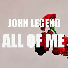 John Legend All Of Me Mike Really Wants This For Our Wedding Song And I Love It Darn Already Had Others In Mind That Also