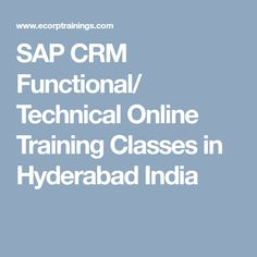 SAP CRM Functional/ Technical Online Training Classes in Hyderabad India