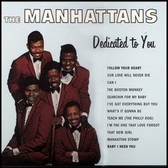 """Dedicated To You"" (1966, Carnival) by The Manhattans.  Their first LP."