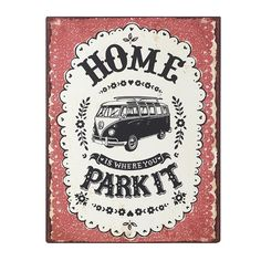 "Vintage Retro Style ""Home Is Where You Park It"" Camper Van Metal Sign"