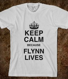 Keep Calm because Flynn Lives #Tron $23.99