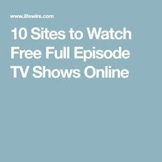 10 Sites to Watch Free Full Episode TV Shows Online