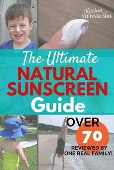 Over 70 Natural Sunscreen Reviews (updated 2016) - Which One is Right For You? Find the very safest that won't make you look like Casper the Friendly Ghost or be super annoying to apply.