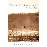 The Art of Finding Yourself, At Any Age (Kindle Edition)By Karen Sala Economics, Philosophy, Depression, Finding Yourself, Religion, Faith, Age, Memoirs, Kindle
