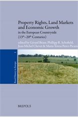 Property rights, land markets and economic growth in the European countryside : (thirteenth-twentieth centuries) / edited by Gérard Béaur [y otros]