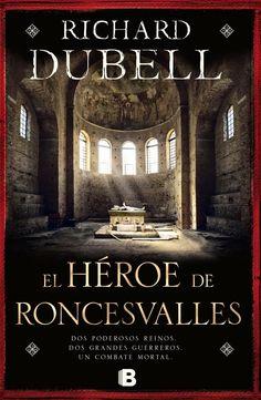 Pero Qué Locura de Libros.: EL HEROE DE RONCESVALLES de Richard Dubell