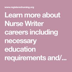 Learn more about Nurse Writer careers including necessary education requirements and/or certifications, roles and duties, and employment potential. Nursing Degree, Nursing Career, Writing Jobs, Writing Styles, Associates Degree In Nursing, Education Requirements, Professional Nurse, Psychiatric Nursing, Becoming A Nurse