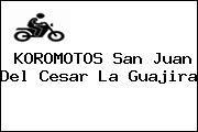 http://tecnoautos.com/wp-content/uploads/imagenes/concesionarios/motos/thumbs/koromotos-san-juan-del-cesar-la-guajira.jpg Teléfono y Dirección de KOROMOTOS, san juan del cesar, la guajira, colombia - http://tecnoautos.com/actualidad/directorio/concesionarios-motos/koromotos-san-juan-del-cesar-la-guajira-colombia/