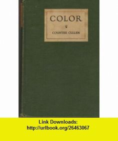 Color Countee Cullen ,   ,  , ASIN: B0013JPUNY , tutorials , pdf , ebook , torrent , downloads , rapidshare , filesonic , hotfile , megaupload , fileserve