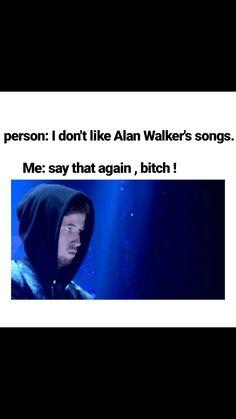 Omg eso es pecado Alan Walker, Walker Art, Electro Music, Dj Music, Music Mix, Alan Meme, Walker Join, Smile With Your Eyes, Say That Again