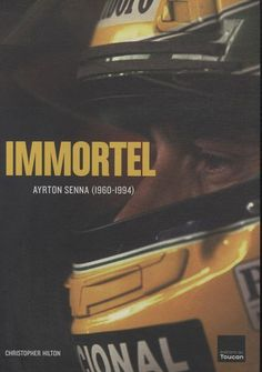 Immortel : Ayrton Senna (1960-1994) by CHRISTOPHER HILTON