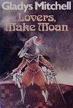 Lovers Make Moan. Начните читать книги Mitchell Gladys в электронной онлайн библиотеке booksonline.com.ua. Читайте любимые книги с мобильного или ПК бесплатно и без регистрации.