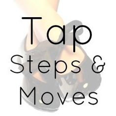 Tap Dance Steps, Moves and Routines information including posture and balance advice for learners