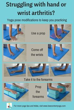 Yoga for arthritic hands. Pose modifications and props that can help you practice yoga despite arthritis in the hands and/or wrists: