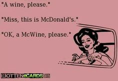 A McWine please!