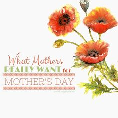 What Mothers Really Want for Mother