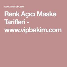 Renk Açıcı Maske Tarifleri - www.vipbakim.com