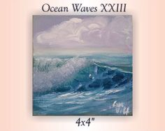 A personal favorite from my Etsy shop https://www.etsy.com/listing/470735828/small-seascape-painting-fine-art-ocean