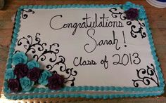 Very specific graduation sheet cake I made. Teal and burgundy wine roses with black swirls.