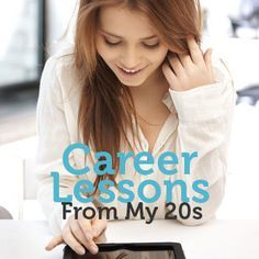 Repinned: What career lessons did this professional wish she knew in her 20s? #career #job