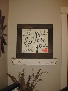 20x20All of me Loves all of you thick framed sign on reclaimed wood *Song Lyric *Love quote* Reclaimed wood art* Wall Decor* Wedding Decor on Etsy, $74.00
