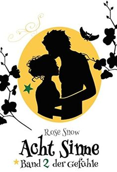 """Acht Sinne: Band 2 der Gefühle (""""8 Sinne"""" Fantasy-Saga 2) von [Snow, Rose]"""