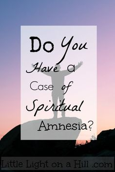 Do you ever find yourself losing your spiritual identity in Christ? We all find ourselves having a case of spiritual amnesia from time to time.