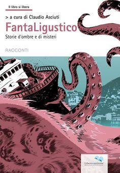 """illustrazione realizzata per il volume """"Fantaligustico"""", edito da Liberodiscrivere Edizioni"""