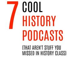 7 Cool History Podcasts (That Aren't Stuff You Missed In History Class) History Class, Teaching History, Missed In History, Podcast Topics, Guys Be Like, Ted Talks, Emotional Intelligence, Book Lists, Self Improvement