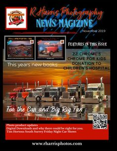 This magazine contains articles on the Chrome for Kids Big Rig Show and also on Tim Horton's Friday Night Car Shows