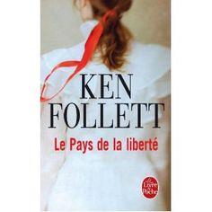 Ken Follett Le Pays de la liberté Ken Follett, Lus, Book Lovers, Audio Books, Books To Read, Reading, Words, Juliette, Conscience