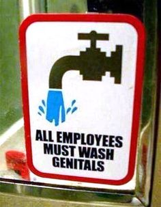 Hilarious images of the week, 66 images. All Employees Must Wash Genitals Sign
