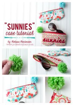 Sew your own padded sunglasses case! Add a pom pom so you can find it in your purse!!