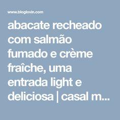 abacate recheado com salmão fumado e crème fraîche, uma entrada light e deliciosa | casal mistério | Bloglovin'
