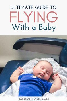 The ultimate guide to flying with a baby! This post is full of tips for flying with baby! The ultimate guide to flying with a baby! This post is full of tips for flying with baby! Toddler Travel, Travel With Kids, Family Travel, Baby Travel, Traveling With Baby, Traveling By Yourself, Flying With A Toddler, Airplane Activities, Baby Equipment