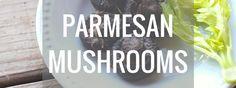 Mediterranean Monday: Parmesan Mushrooms - http://www.repressingthecrazy.com/2016/01/04/mediterranean-monday-parmesan-mushrooms/