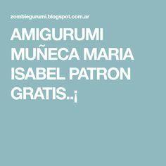 AMIGURUMI MUÑECA MARIA ISABEL PATRON GRATIS..¡