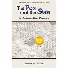 Amazon.com: The Pea and the Sun: A Mathematical Paradox (9781568813271): Leonard M. Wapner: Books