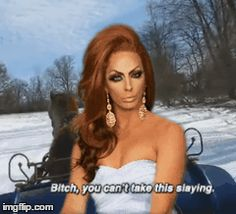 "it's just...when even I can look at someone and say ""that bitch cray"" it's an accomplishment. I give you props for that, Alyssa Edwards"