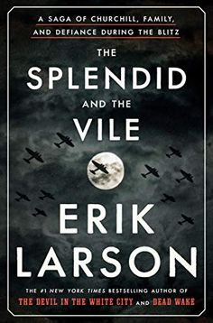 3 The splendid and the vile : a saga of Churchill, family, and defiance during the blitz / by Erik Larson. An examination of the leadership of the prime minister Winston Churchill. Vigan, Great Books, New Books, Books To Read, Pdf Book, Free Reading, Reading Lists, Book Lists, Reading Nook