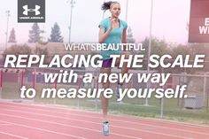 What's Beautiful. REPLACING THE SCALE with a new way to measure yourself. #whatsbeautiful @UAWomen