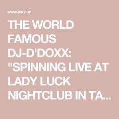 """THE WORLD FAMOUS DJ-D'DOXX: """"SPINNING LIVE AT LADY LUCK NIGHTCLUB IN TACOMA,WA #FLEETDJS #DJDDOXX"""""""
