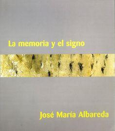 """""""La memoria y el signo"""" exposición de José María Albareda en Caja Castilla-La Mancha 2007 #CajaCastillaMancha #Cuenca #JoseMariaAlbareda"""